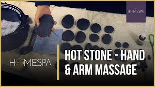 Hot Stones Massage Techniques - Hand and Arm Massage Demonstration and Tutorial