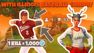 1 Kill = 1000 V Bucks! Fortnite Battle Royale w/ Illinois Baseball Commit!!