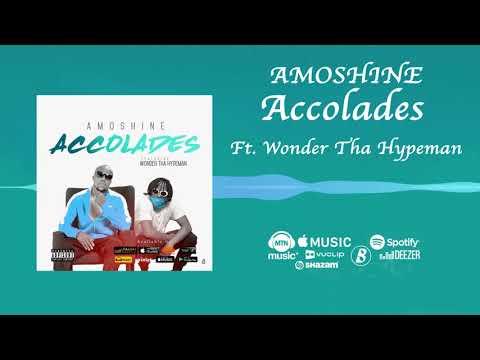 Amoshine - Accolades [Official Audio] ft. Wonder Tha Hypeman