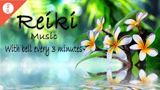 Reiki Music, Healing Music for Reiki Treatments, With Bell Every 3 Minutes