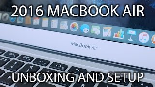 2016 APPLE MACBOOK AIR UNBOXING AND SETUP