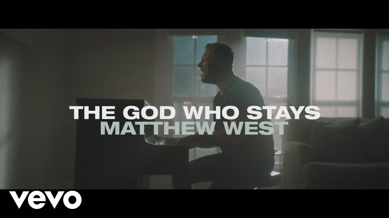 The God Who Stays, Matthew West