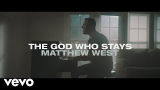 Matthew West   The God Who Stays (official Music Video)