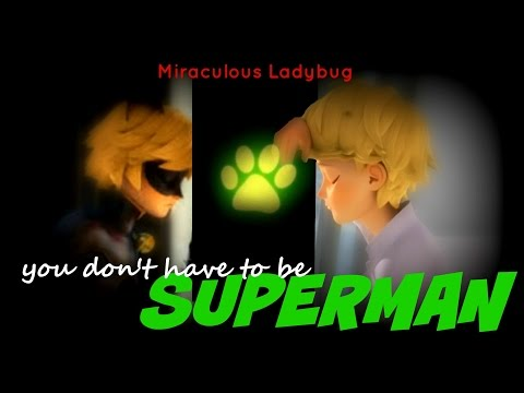 • You don't have to be Superman • Miraculous Ladybug