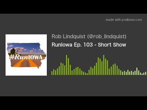 RunIowa Ep. 103 - Short Show