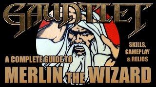 Gauntlet: Merlin (Wizard) Complete Guide - Skills, Relics & Gameplay