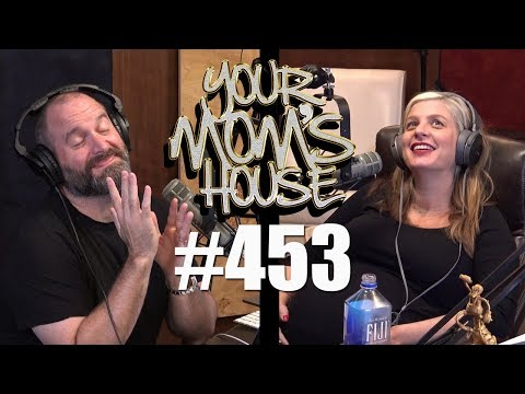 Your Mom's House Podcast - Ep. 453