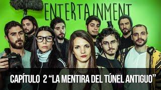 Entertainment 1x02 - La Mentira Del Túnel Antiguo