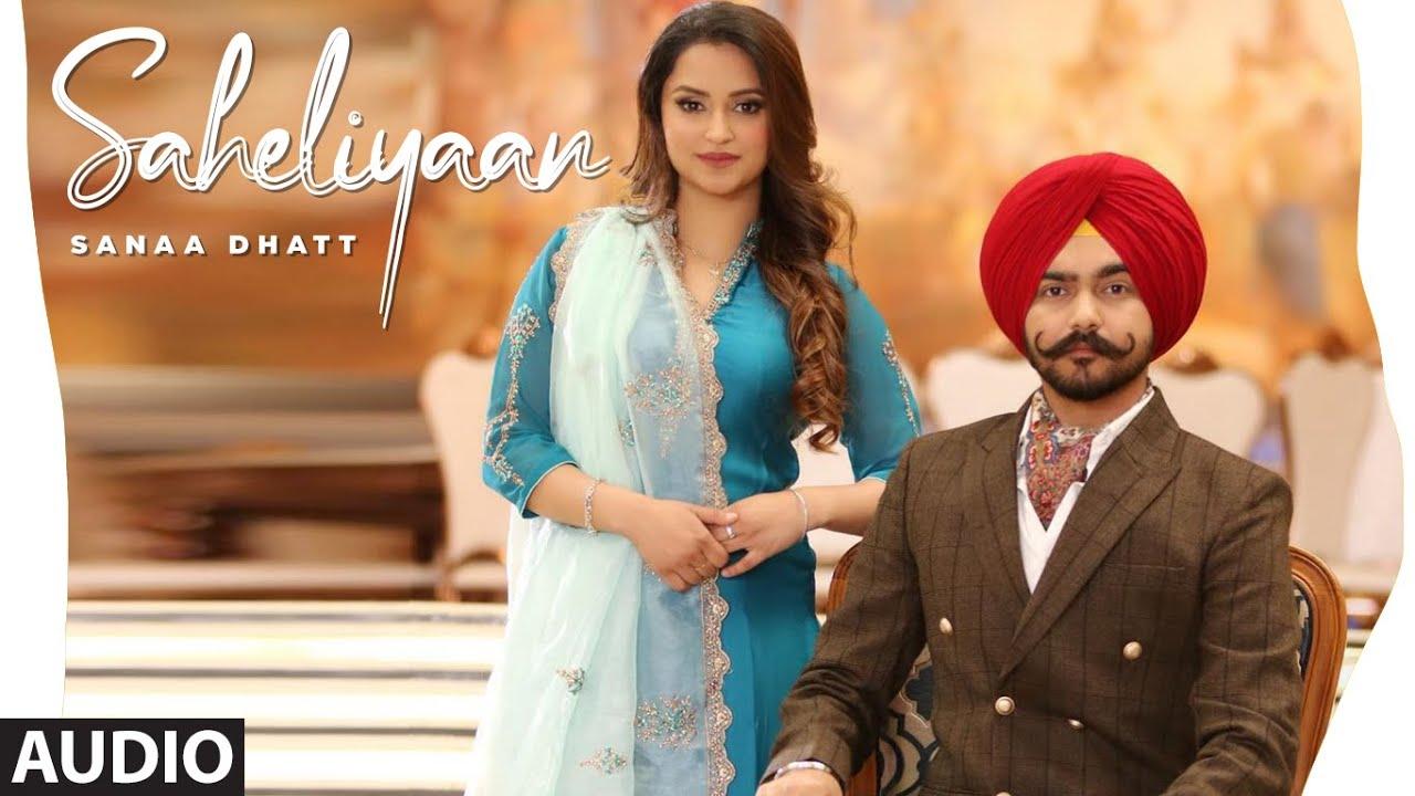 Saheliyaan (Full Audio Song) Sanaa | Ikwinder Singh | Jaskaran Riar | Latest Punjabi Songs 2021