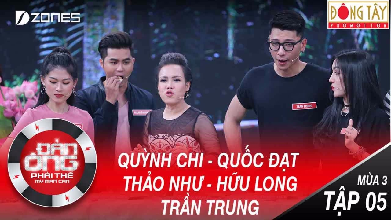 Đàn Ông Phải Thế Mùa 3 | Tập 5 Full HD: Việt Hương Vì Quốc Đạt Bỏ Luôn Quỳnh Chi (05/08/2017)