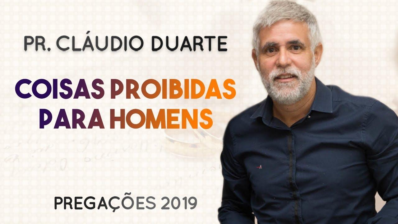 Pastor Cláudio Duarte - Coisas proibidas para os HOMENS | Palavras de Fé