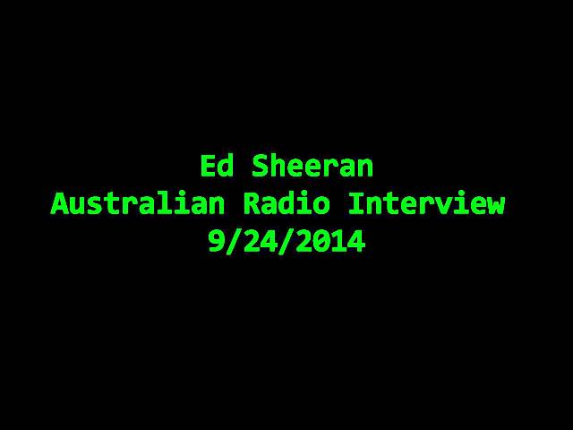Ed Sheeran Australian Morning Radio Interview 9/24/2014