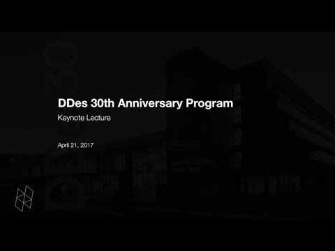 DDes 30th Anniversary Program, Keynote Lecture