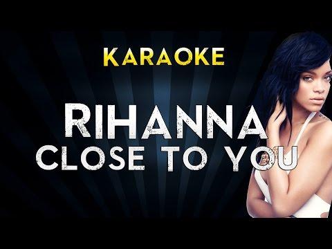 Rihanna - Close To You | Official Karaoke Instrumental Lyrics Cover Sing Along