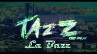 Tazz - La Bazz [SON OFFICIEL]