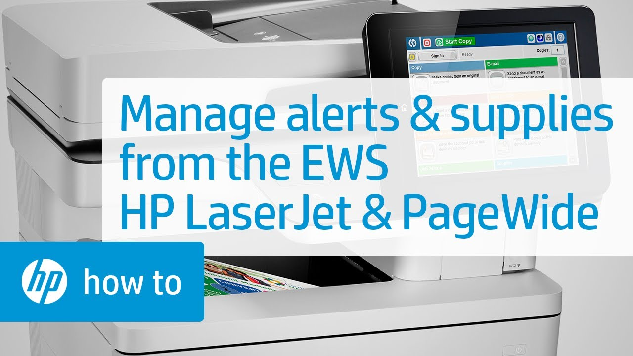 How To Manage Alerts and Supplies from the EWS | HP LaserJet and PageWide  Printers | HP