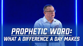 Prophetic Word: What a Difference a Day Makes   Tim Sheets