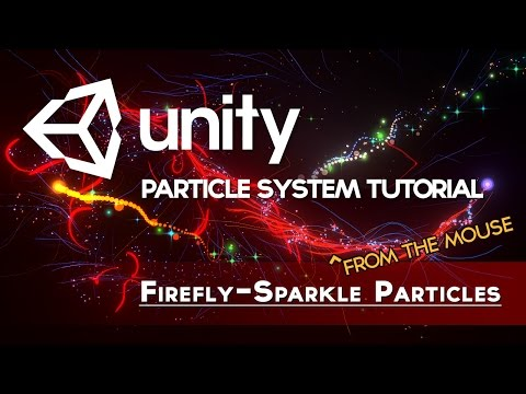 Unity 5.5 - Firefly-Sparkle Mouse Trails (Particle/VFX Tutorial)