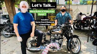 LET'S TALK | Installed C Bendpipe, Left EmptyGuard | Js Sabharwal