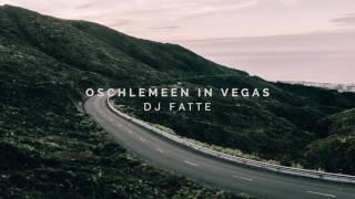 DJ Fatte - Oschlemeen in Vegas