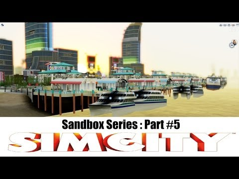 Simcity 5 Cities of Tomorrow - The Sandbox Series : Part #5 - 1080p HD