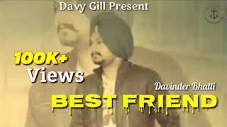 Gambar cover Best Friend -- Davinder Bhatti ( Full Lyrics Video)  // Latest Punjabi New Song 2019 // Davy Gill