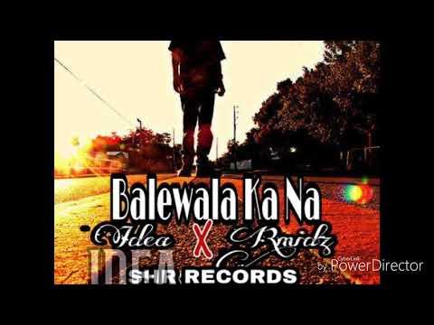 Balewala Ka Na - Idea & Rmidz