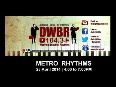 Metro Rhythms   DWBR 104.3fm Manila - 23 April 2014