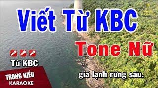 Karaoke Viết Từ KBC Tone Nữ Nhạc Sống | Trọng Hiếu