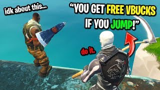I told noobs they\'d get FREE VBUCKS if they jumped off the Fortnite map... (I LIED!)