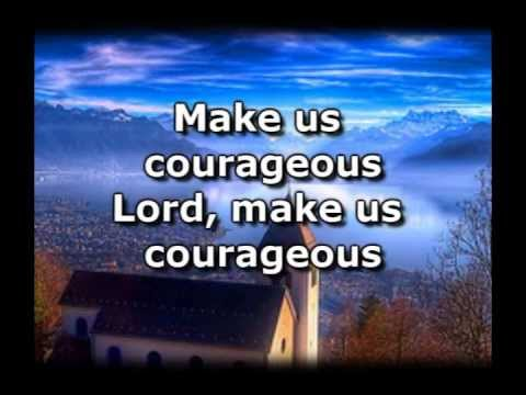Courageous - Casting Crowns - Worship Video with lyrics.wmv