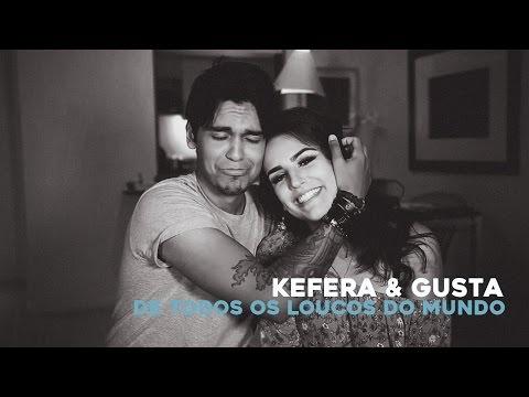 Kefera & Gustavo (KESTA) | De Todos Os Loucos Do Mundo