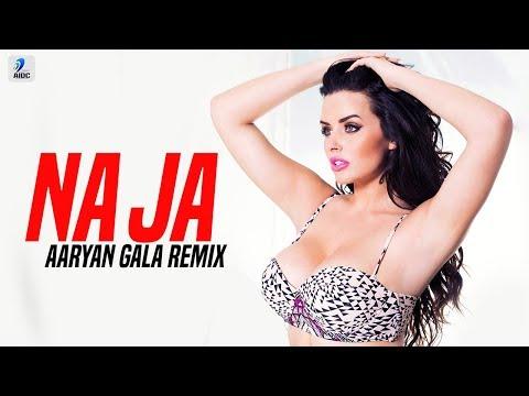 Na Ja (Remix) | Pav Dharia | Aaryan Gala | Gala Time Vol.1