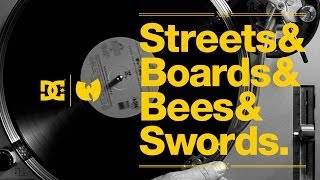 DC SHOES: 'STREETS & BOARDS & BEES & SWORDS'