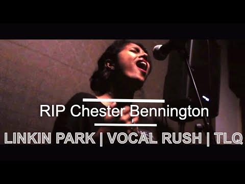 Linkin Park - Chester Bennington Tribute (Vocal Rush and TLQ)