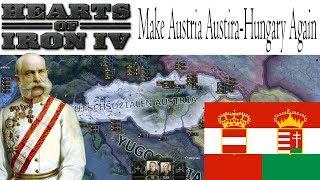 HOI4- MAKE AUSTRIA AUSTRIA-HUNGARY AGAIN!! (in less than 5 minutes)