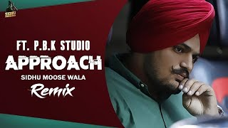 Approach Remix | Sidhu Moosewala | Game Changerz | ft. P.B.K Studio