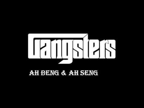 Gangsters Song Ab Beng & Ah Seng Rap