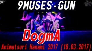 [GP] 9MUSES - GUN dance cover by DogmA [Animatsuri Hanami 2017 (18.03.2017)]