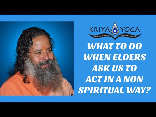 What to Do When Elders Ask Us to Act in a Nonspiritual Way?