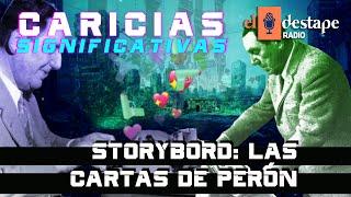 PERÓN ÍNTIMO: las cartas a Evita y Aramburu   #Storybord - Especial 17 de Octubre
