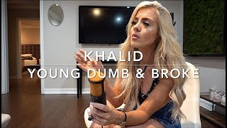 Baixar Khalid - Young Dumb & Broke | Cover