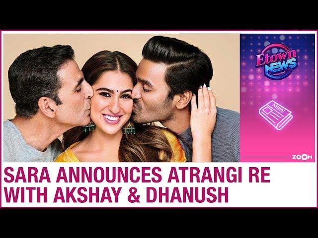 Sara Ali Khan announces film Atrangi Re with Akshay Kumar and Dhanush   Bollywood News