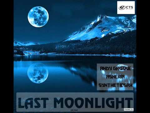 Andy Groove & Asheria ft  Syntheticsax - Last Moonlight (Original Mix) (promodj. com) Trance-Epocha