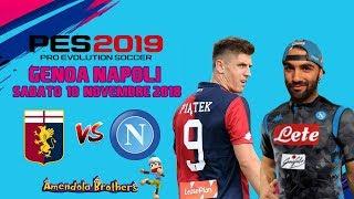 UN GRANDE NAPOLI ! - Genoa Vs Napoli 10/11/2018 - Pronostico Pes 2019