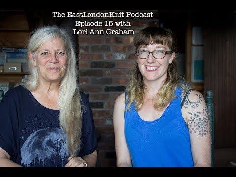 The EastLondonKnit Podcast Episode 15: Loritimesfive