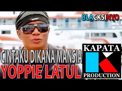 CINTAKU DIKANA MANSIA - YOPPIE LATUL I Kapata Production