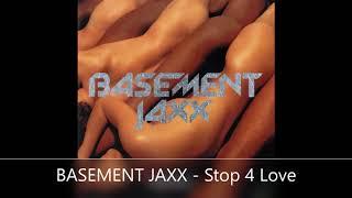 BASEMENT JAXX   Stop 4 Love