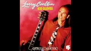 Larry Carlton - kid gloves ( full album ) 1992
