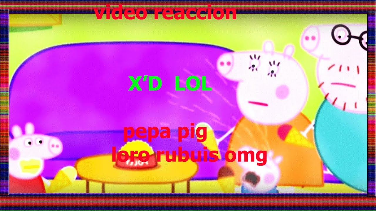 peppa pig vulgar/video reaccion - YouTube